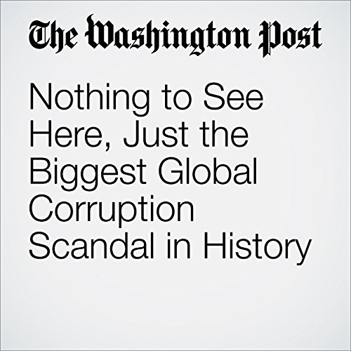 Nothing to See Here, Just the Biggest Global Corruption Scandal in History cover art