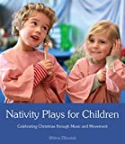 Nativity Plays for Children: Celebrating Christmas through Movement and Music