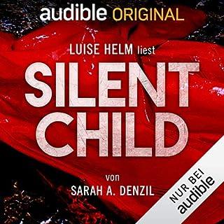 Silent Child                   Autor:                                                                                                                                 Sarah A. Denzil                               Sprecher:                                                                                                                                 Luise Helm                      Spieldauer: 11 Std. und 4 Min.     276 Bewertungen     Gesamt 4,4