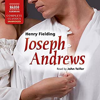 Joseph Andrews                   By:                                                                                                                                 Henry Fielding                               Narrated by:                                                                                                                                 John Telfer                      Length: 13 hrs and 32 mins     21 ratings     Overall 4.3