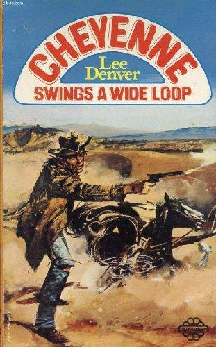 Cheyenne Swings a Wide Loop