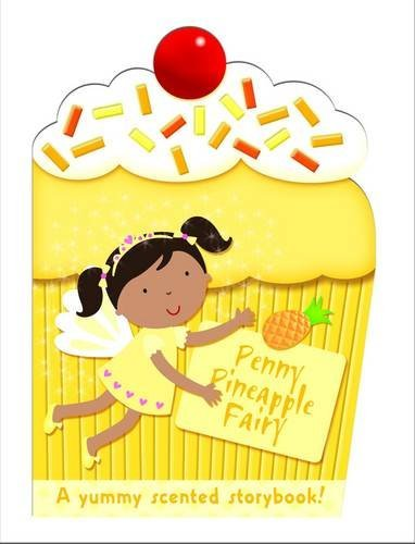 Penny the Pineapple Fairy: My Scented Chunky Storybook (Cupcake Chunkies) by Maria...