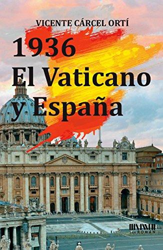 1936. El Vaticano y España eBook: Cárcel Ortí, Vicente : Amazon.es: Tienda Kindle