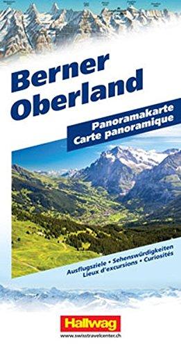 Berner Oberland Panoramakarte: Ausflugsziele, Sehenswürdigkeiten (Hallwag Panoramakarten)