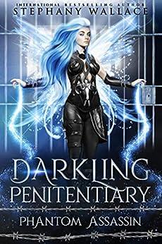 Darkling Penitentiary: Phantom Assassin, Part 1 by [Stephany Wallace]