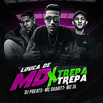 Louca de MD x Trepa Trepa (feat. MC Duartt & Mc 3L)