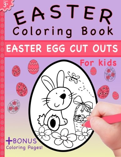 Easter Coloring Book: Easter Egg Cut Outs For Kids and Coloring Pages