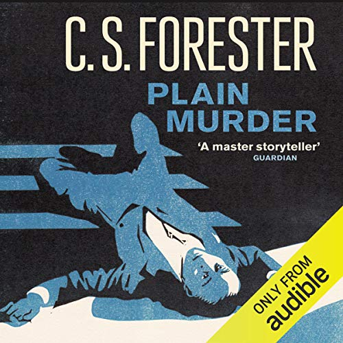 Plain Murder                   By:                                                                                                                                 C. S. Forester                               Narrated by:                                                                                                                                 Ric Jerrom                      Length: 6 hrs and 44 mins     3 ratings     Overall 3.7
