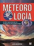 Meteorología: Un libro para entender los fundamentos de la...