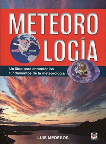 Meteorología: Un libro para entender los fundamentos de la meteorologia