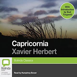 Capricornia                   By:                                                                                                                                 Xavier Herbert                               Narrated by:                                                                                                                                 Humphrey Bower                      Length: 23 hrs and 32 mins     18 ratings     Overall 4.2