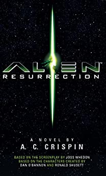 [A.C Crispin]のAlien - Resurrection: The Official Movie Novelization (English Edition)
