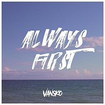Always First