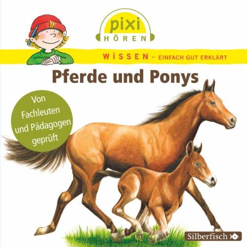 Pferde und Ponys     Pixi Wissen              Autor:                                                                                                                                 Cordula Thörner,                                                                                        Martin Nusch,                                                                                        Hanna Sörensen                               Sprecher:                                                                                                                                 Philipp Schepmann,                                                                                        Martin Baltscheit                      Spieldauer: 27 Min.     1 Bewertung     Gesamt 5,0
