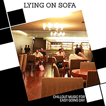 Lying On Sofa - Chillout Music For Easy Going Day