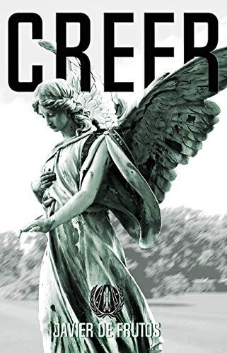 CREER: Una novela de suspense y conspiraciones al más alto nivel (Que Dios nos coja confesados nº 3)