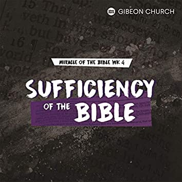 Sufficiency Of The Bible (Miracle Of The Bible 4/8)