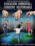 Colección de dinámicas de grupo sobre educación ambiental y consumo responsable: Usando el ingenio y la diversión para crear conciencia