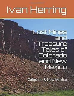 Lost Mines and Treasure Tales of Colorado and New Mexico: Colorado & New Mexico