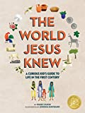 The World Jesus Knew: A Curious Kid's Guide to Life in the First Century (Curious Kids' Guides Book 1) (English Edition)