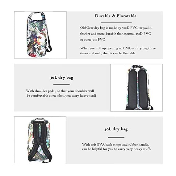 OMGear Waterproof Dry Bag Backpack Waterproof Phone Pouch 40L/30L/20L/10L/5L Floating Dry Sack for Kayaking Boating… 4 HIGHTEST QUALITY THICK MATERIALS,100% WATERPROOF GUARANTEED :OMGear dry bag is made by rugged 500D PVC tarpaulin , vinyl-coated for waterproof protection.Waterproof phone pouch is made by quality ABS+PVC with reinforced entry,which is worth $12 alone.You smart phone can trust our waterproof phone pouch. DOUBLE FLOATABLE ADJUSTABLE EVA BACK STRAPS:Unlike normal dry bags with one nylon shoulder strap,we make two back straps with adjustable buckles,allows for comfortable carrying and fit for most body sizes. The double straps are made by EVA material,which is same material as life vest,so the dry bag is floatable. COMPREHENSIVE USAGE:The dry backpack can float on water after rolled and buckled,,perfect for all outdoors activities,like diving, kayaking, boating, sailing, canoeing,surfing,fishing,rafting ,hiking ,camping, beach activities ect..
