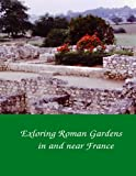 Exploring Roman Gardens in and near France
