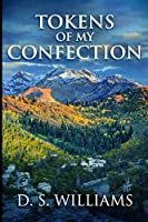 Tokens Of My Confection: Large Print Edition