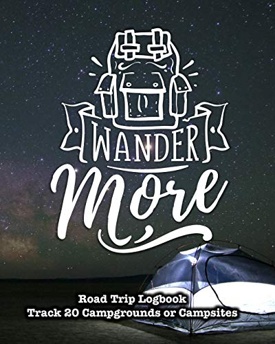 Wander More: Glamping , Car Camping or RV Travel Logbook | Track 20 Campground or Campsite Reservations and Amenities | Adventurers Road Trip Planner