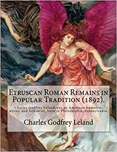 Etruscan Roman Remains in Popular Tradition (English Edition)