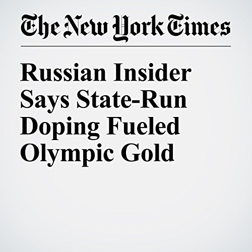 Russian Insider Says State-Run Doping Fueled Olympic Gold cover art