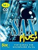 Sax Plus! Vol. 7: 8 weltbekannte Titel für Alt- oder Tenorsaxophon mit Playback-CD