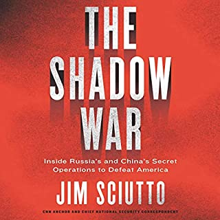 The Shadow War     Inside Russia's and China's Secret Operations to Defeat America              Auteur(s):                                                                                                                                 Jim Sciutto                               Narrateur(s):                                                                                                                                 Jim Sciutto                      Durée: 9 h et 24 min     Pas de évaluations     Au global 0,0