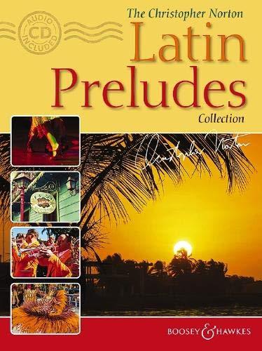 The Christopher Norton Latin Preludes Collection: 14 original pieces based on Latin-American styles. Klavier. Ausgabe mit CD.