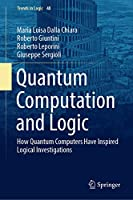Quantum Computation and Logic: How Quantum Computers Have Inspired Logical Investigations (Trends in Logic (48))