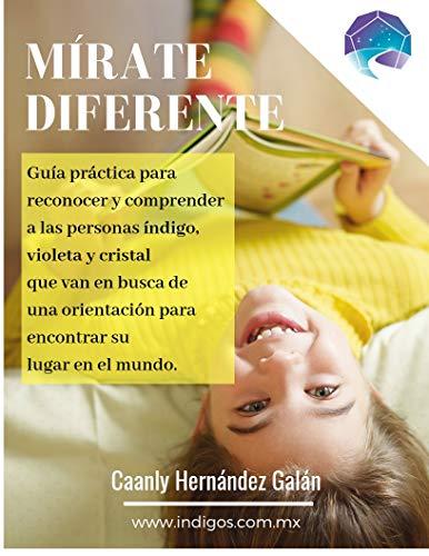 Mírate diferente: Guía práctica para reconocer y comprender a las personas índigo,...