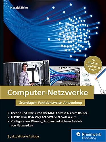 Computer-Netzwerke: Grundlagen, Funktionsweise, Anwendung