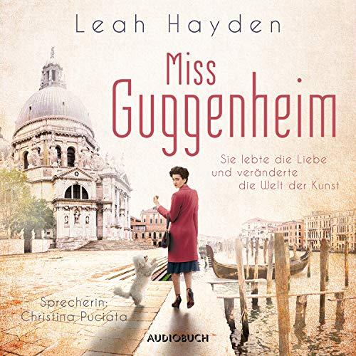 Miss Guggenheim - Sie lebte die Liebe und veränderte die Welt der Kunst Titelbild