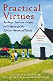 Practical Virtues: Readings, Sermons, Prayers, and Hymns for the African American Family