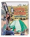 Das Camping-Kochbuch Rezepte für Reiselustige
