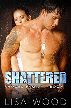 Shattered: Rhodes Family Book 1 by [Lisa Wood]