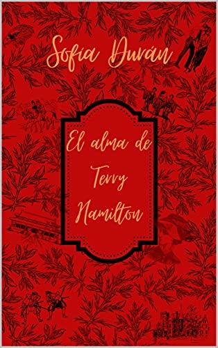 El alma de Terry Hamilton: Terry (Los hijos de Bermont nº 5) de Sofía Durán