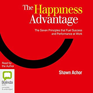 The Happiness Advantage                   By:                                                                                                                                 Shawn Achor                               Narrated by:                                                                                                                                 Shawn Achor                      Length: 7 hrs and 20 mins     422 ratings     Overall 4.6