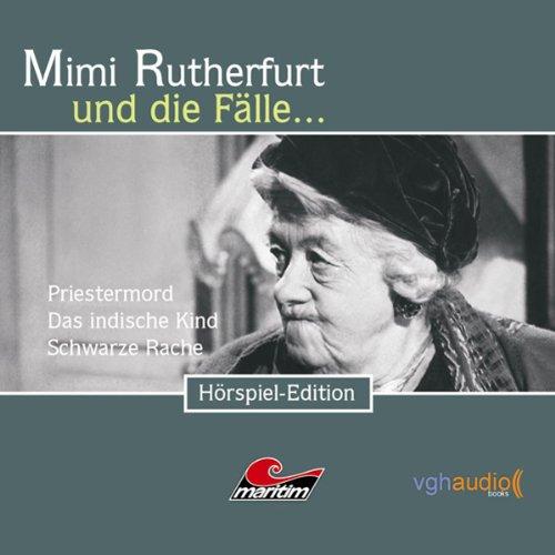 Der Priestermord, das indische Kind, die schwarze Rache (Mimi Rutherfurt und die Fälle... 7-9) Titelbild