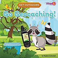 Go Geocaching! (Get Outdoors)