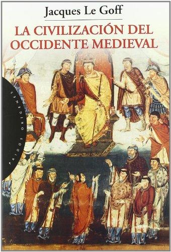 La civilización del Occidente medieval (Orígenes) (Spanish Edition)
