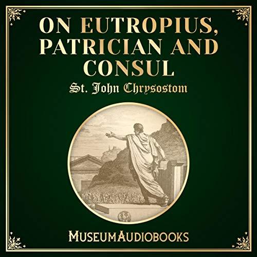 On Eutropius, Patrician and Consul audiobook cover art