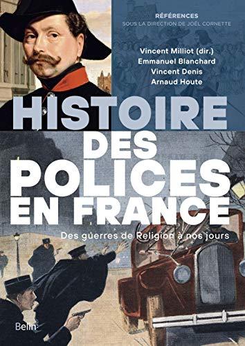 Histoire des polices en France : Des guerres de religion à nos jours