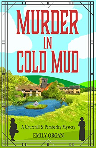 Murder in Cold Mud (Churchill and Pemberley Series Book 2) (Churchill and Pemberley Cozy Mystery Series)