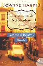 The Girl with No Shadow: A Novel (Chocolat Book 2)