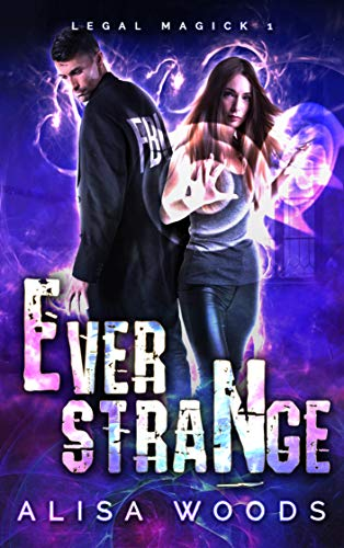 Ever Strange (Legal Magick 1) - Paranormal Romantic Suspense